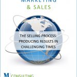 The Selling Process Producing Results in Challenging Times