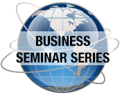BUSINESS SEMINAR SERIES
