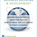 MYB II: Marketing Process ‐ How to Thrive, Not Just Survive In Today's Economy
